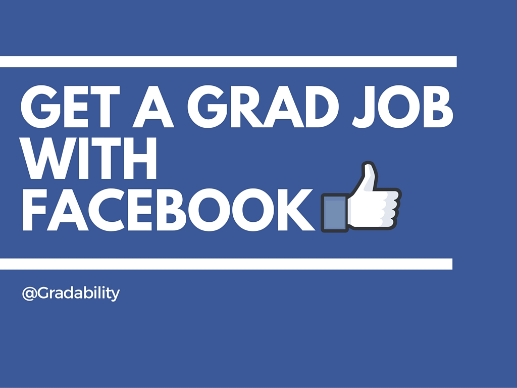 Get a grad jobwith facebook