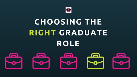 Choosing the right graduate role